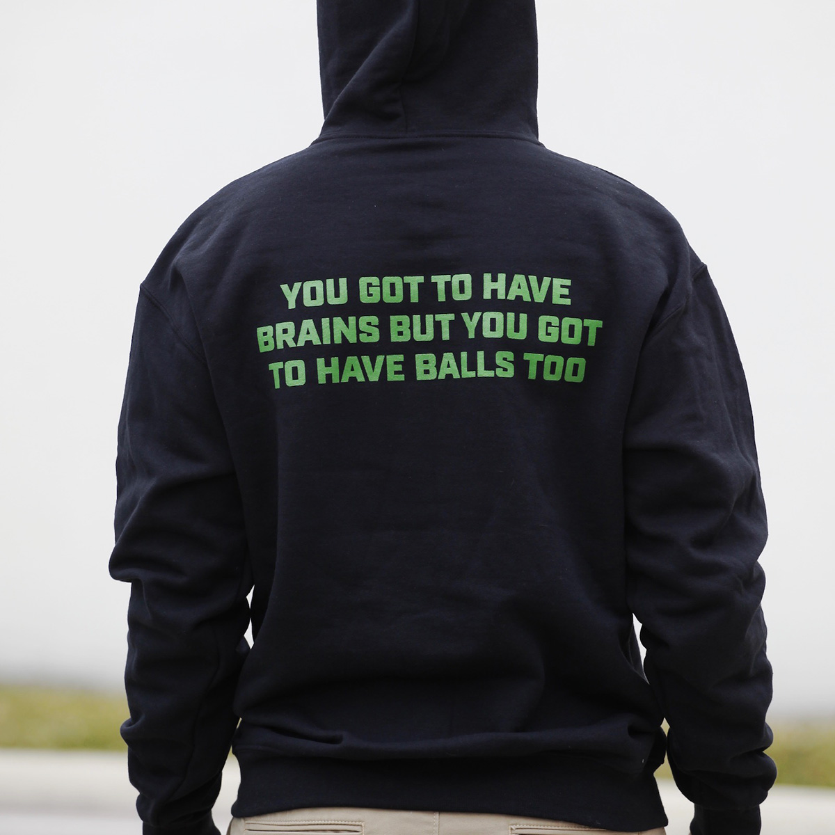 You Got To Have Brains But You Got To Have Balls - Black Hooded Sweatshirt - Back