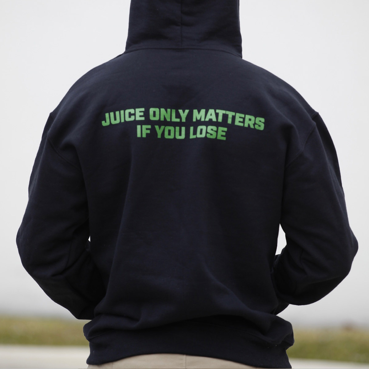 Juice only matters if you lose - black hooded sweatshirt - back