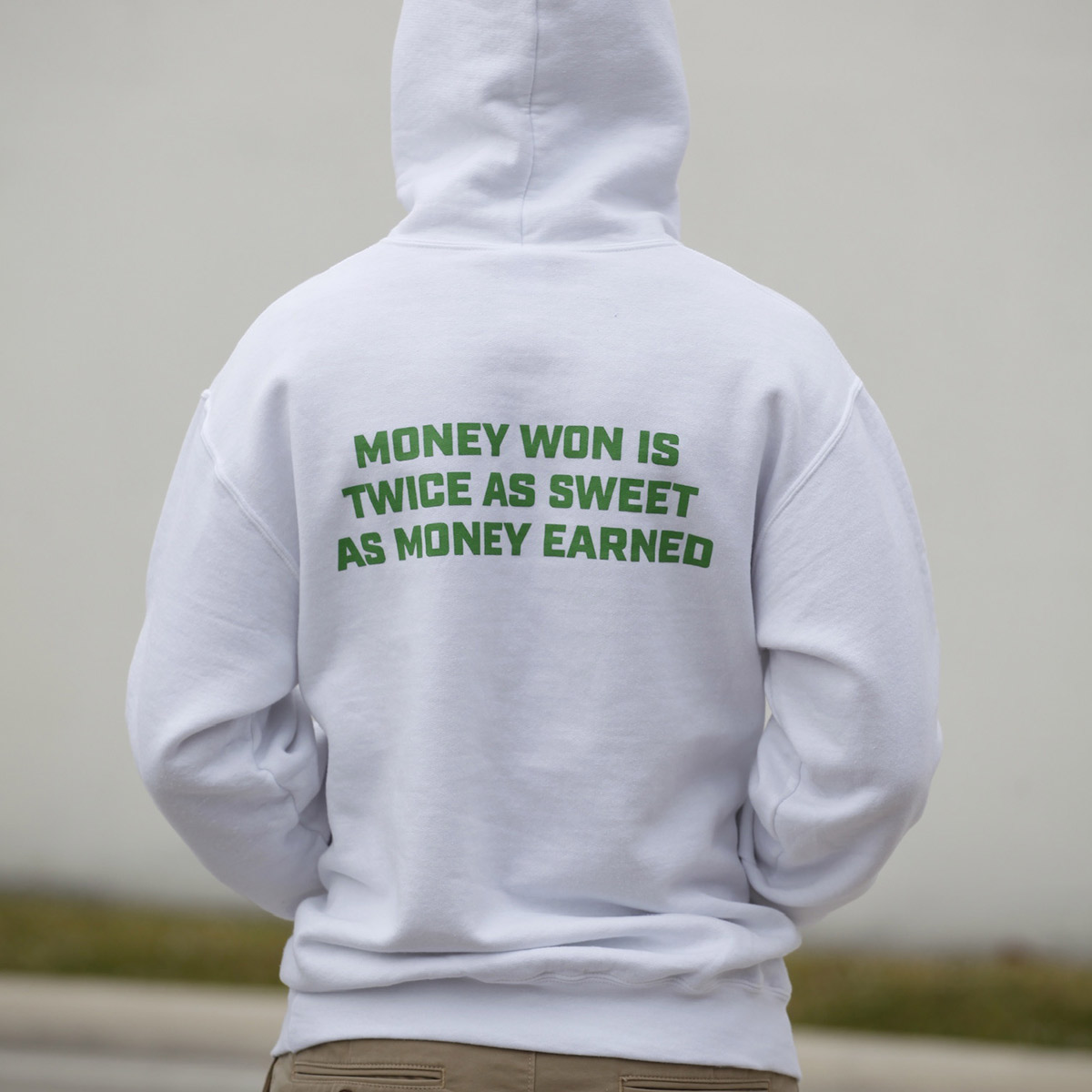 money won is twice as sweet as money earned - white hooded sweatshirt - back