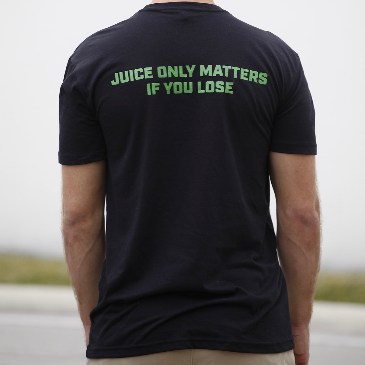 Juice only matters if you lose - black t shirt - back